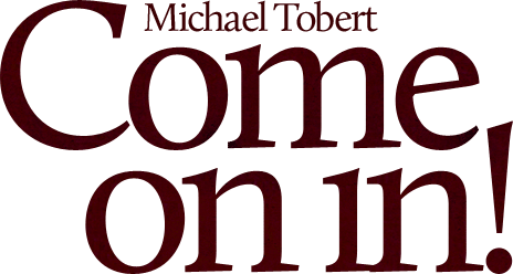 Michael Tobert - Come on in